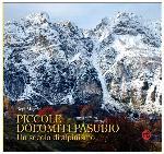 Piccole Dolomiti Pasubio, un secolo d`alpinismo