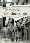 Un popolo dua patrie. Il Trentino nel vortice della Grande Guerra (1914-1918)