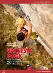 Valsesia Rock. Falesie e vie moderne Alagna, Val Grande, Val Semenza, Varallo e Bassa Valsesia