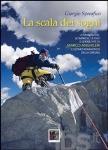 La scala dei sogni. Le montagne, le imprese, le idee, e le due vite di Marco Anghileri, l`ultimo romantico della Grigna