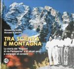 Tra scienza e montagna. La storia dei