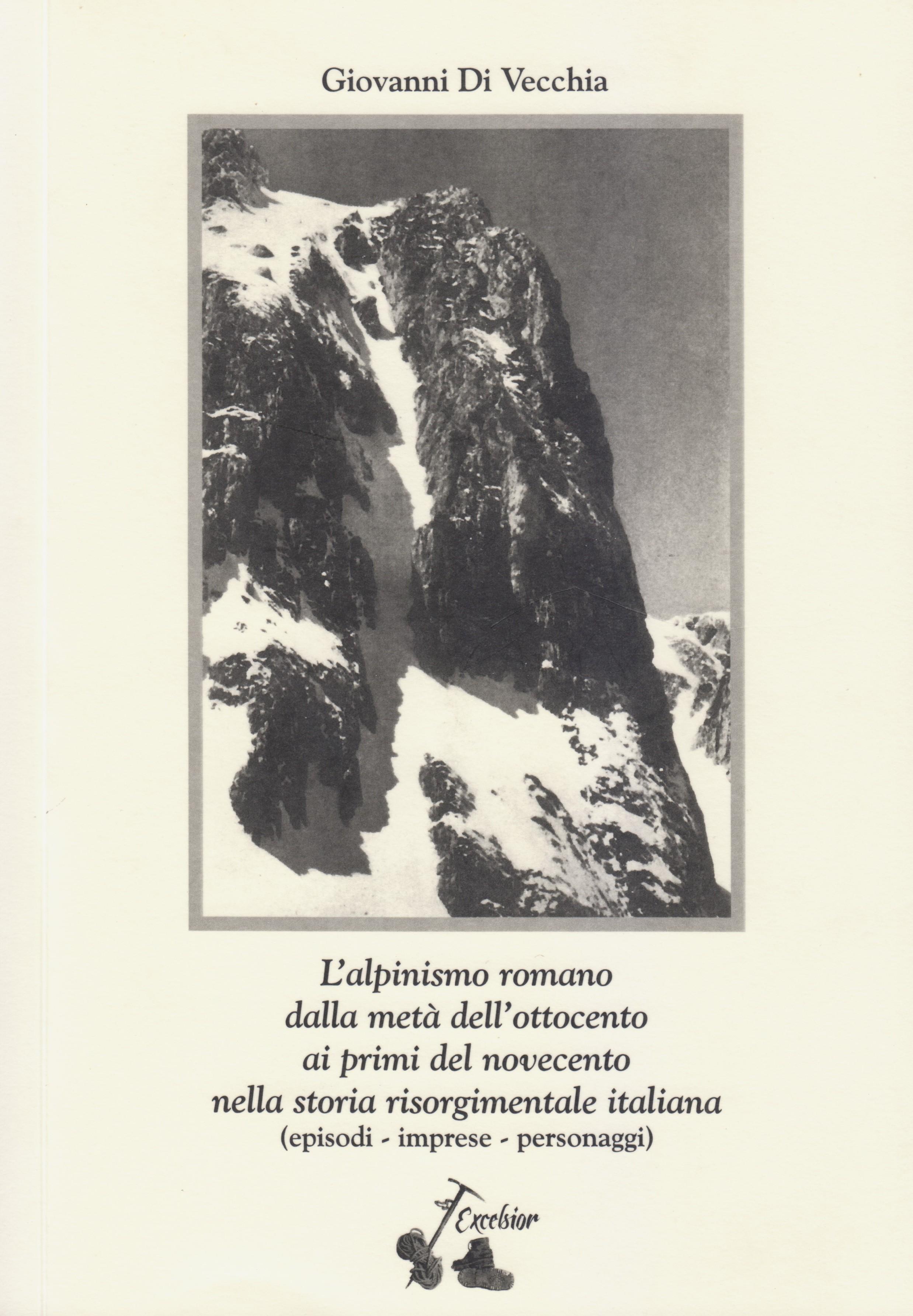 L'alpinismo romano dalla metà dell'ottocento ai primi del novecento nella storia risorgimentale italiana