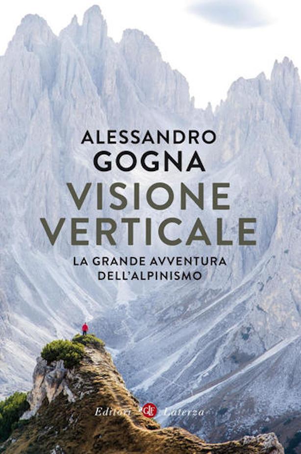 Visione verticale - La grande avventura  dell'alpinismo